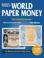 Standard Catalog of ® World Paper Money Vol. I: Specialized Issues 12th Edition
