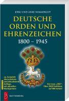 Deutsche Orden und Ehrenzeichen Band I: 1800-1945